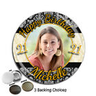 Large 75mm Personalised 18th 21st 30th 40th 50th Birthday PHOTO Badge ~ N50