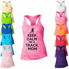 Keep Calm I'm A Track Mom Burnout Racerback Tank Top - L92