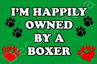 I'M HAPPILY OWNED BY A BOXER JUMBO FRIDGE MAGNET GIFT/PRESENT DOG