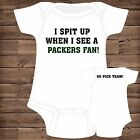 I spit up when I see a Green Bay Packers (You Pick GO TEAM) Baby Bodysuits