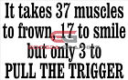 3 Muscles to Pull Trigger-Premium Quality Vinyl Decal-Made In The USA!