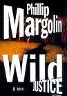 Wild Justice by Phillip Margolin (2000, Hardcover) First Ed. Novel Fiction Book