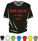 T-Shirt - BOMB SQUAD wir fliegen besser - Spass - Kult  - Neu - Club- Must Have