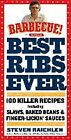 Best Ribs Ever: 100 Killer Recipes - Steven Raichlen - 9780761168942