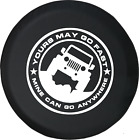 Yours May Go Fast Mine Can Go Anywhere Jeep Wrangler Spare Tire Cover OEM Vinyl