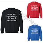 Unisex If You Met My Family You Would Understand  Pullover Coat DSWDK-V395