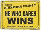 HE WHO DARES WINS DEL BOY TROTTERS FOOLS AND HORSES METAL PLAQUE TIN SIGN 842