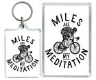 Miles Are My Meditatioin Bike Cycle Motivation Quote Keyring & Fridge Magnet