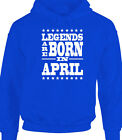 Legends Are Born In April Funny Birthday Men's Mens Hoody Gift Humour