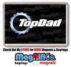 Fathers Day Dad Birthday Christmas gift / Top Dad (Top Gear) Magnet or Keyring