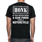 Honk If You Never Seen A GUN FIRED From a MOTORCYCLE T-Shirt - Biker Harley Cool