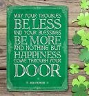 MAY YOUR TROUBLES BE LESS - IRISH SAYING PROVERB IRELAND METAL PLAQUE SIGN 1269