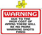 how much does a fire extinguisher cost - Warning Due To The High Cost Of Ammo No Warning Shots Guns Fired Decal Sticker