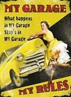 MY GARAGE MY RULES WHAT HAPPENS STAYS CAR WORKSHOP METAL PLAQUE TIN SIGN B356