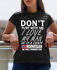 Don't flirt with me My man is Norway He Will Murder You (Black, Woman, T-shirt)