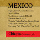 """Roasted Coffee - Mexico - Chiapas - Mocabe - Organic - """"Roasted upon Commission"""""""