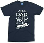 If Dad Cant Fix It Were All Screwed T shirt Funny Father Gift Present Top Mens