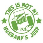 This Is Not My Husband's Jeep Vinyl Decal Sticker for Wrangler Rubicon Girl Wife