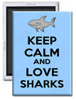 Keep Calm And Love Sharks - Fridge Magnet