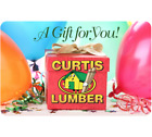 Curtis Lumber Gift Card - $25 $50 $100 - Email delivery