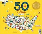 The 50 States: 50 Cities of the U. S. A. : Explore America's Cities with 50