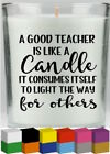 A good teacher is like a candle Vinyl Candle Decal / Sticker/ Graphic