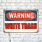 Warning- White Trash Decorative Signs & Plaques