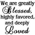 We Are Greatly Blessed Vinyl Design Wall Art Sticker Decal Home Decor Christian