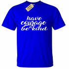 KIDS BOYS GIRLS Have Courage And Be Kind T-Shirt Motivational Inspirational