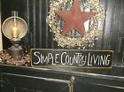 """Wood Sign SIMPLE COUNTRY LIVING Prim """"Handmade"""" Rustic Wall Country Decor Sign"""