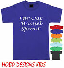 Far out Brussel sprout size T-Shirt Kid's Children's Funky retro tee new cotton