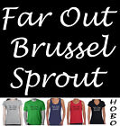 Far Out Brussel Sprout funny 70's costume  size  T-shirt Singlets Women's Men's