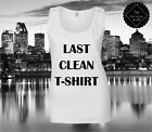Last Clean T Shirt Womens Vest Top / Funny Parody Internet Blogger Hipster Quote