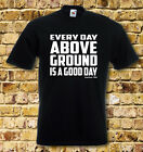 Scarface Everyday above Ground T Shirt Black or White