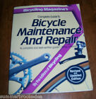 Bicycling Magazine's Complete Guide to Bicycle Maintenance and Repair by...