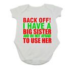 BACKOFF I HAVE A BIG SISTER  BABY VEST BOY/GIRL BODYSUIT