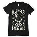 STEEL IS REAL BORN TO RIDE CUSTOM MOTORCYCLE DTG FULL COLOR BLACK T SHIRT
