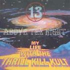 13 Above the Night by My Life with the Thrill Kill Kult (CD, Apr-1999, Ryko...