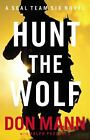 A Thomas Crocker Thriller: Hunt the Wolf 1 by Don Mann (2012, Hardcover)
