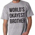World's Okayest Brother Funny Gift For Brothers Bro Siblings T-Shirt