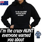 I'm the crazy Aunt aunty Hoodie Women's funny Jumper thick Fleecy size Aussie