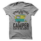 What Happens In The Camper Stays In The Camper T-Shirt Funny Camping T Shirt
