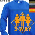MEN'S T-SHIRT LONG SLEEVE 3 WAY SEX - #136 HUMOR -S to 4XL PLUS