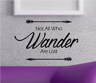 Not all who Wander Vinyl Wall Art (Many Colours Available)