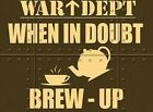 WAR DEPT POSTER WHEN IN DOUBT BREW UP CUPPA TEA METAL PLAQUE SIGN NOSTALGIC 424