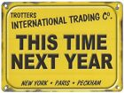 THIS TIME NEXT YEAR TROTTERS FOOLS AND HORSES DEL BOY METAL PLAQUE TIN SIGN 878