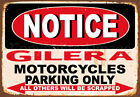 NOTICE GILERA MOTORCYCLES PARKING METAL TIN SIGN POSTER WALL PLAQUE