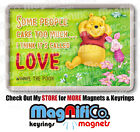 Love Quote - Fridge Magnet or Keyring - Winnie the Pooh / Stocking filler gift