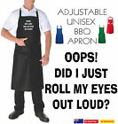 Funny Apron OOPS DID I ROLL MY EYES OUT LOUD SLOGAN NEW BBQ ADJUSTABLE Designs