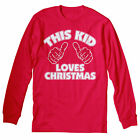 This Kid Loves Christmas - Funny Holiday Spirit - YOUTH - LONG SLEEVE T-SHIRT
